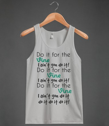 Do It For The Vine Tee - AV's Boutique - Skreened T-shirts, Organic Shirts, Hoodies, Kids Tees, Baby One-Pieces and Tote Bags Custom T-Shirts, Organic Shirts, Hoodies, Novelty Gifts, Kids Apparel, Baby One-Pieces | Skreened - Ethical Custom Apparel