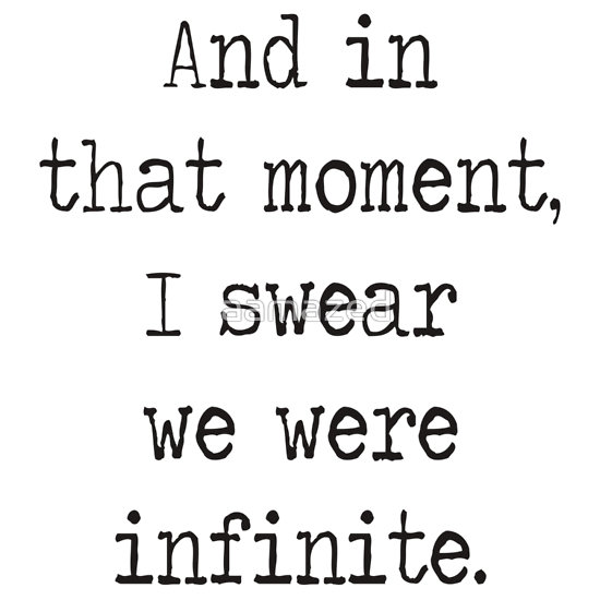 """And in that moment, I swear we were infinite."" T-Shirts & Hoodies by aamazed 