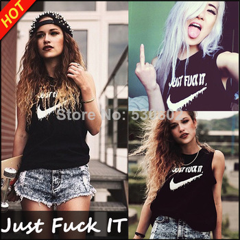 Hot Selling New 2014 Summer Tops For  Women Kuso Just Fuck IT Sleevesless Harajuku T shirt Letter Printed LooseTank Top T shirt-in T-Shirts from Apparel & Accessories on Aliexpress.com