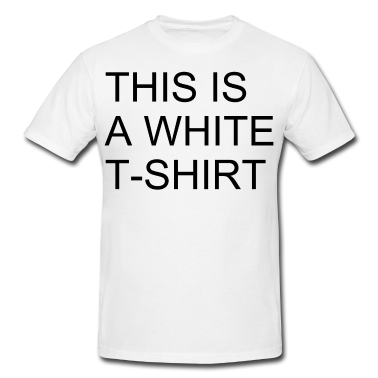 This is a White T-Shirt T-Shirt | Spreadshirt | ID: 10494740