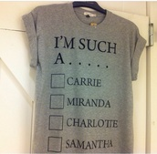 t-shirt,grey sweater,sex and the city,carrie bradshaw,samantha,funny shirt