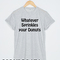 Whatever sprinkles your donuts t-shirt men, women and youth