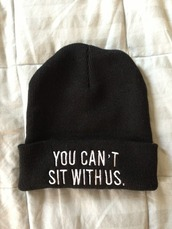 hat,beanie,tumblr,mean girls,shirt,clothes,fashion,bikini,mens,guys,cute,vintage,crazy,style,swag,can't sit with us,black,quote on it,you can't sit with us,idk,hat beanie hair accessories,you cant sit with us,tumblr girl,lovely,black beanie,mean girls quote