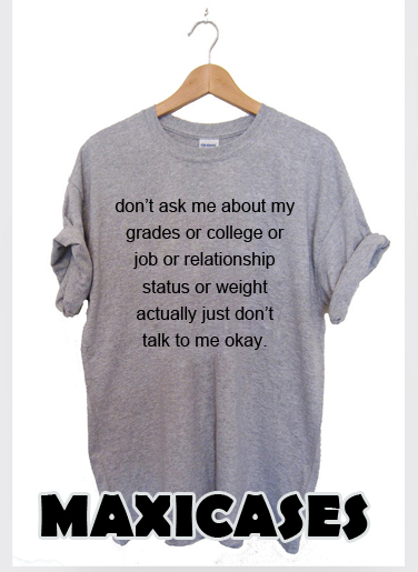 don't ask me about T-shirt Men, Women and Youth
