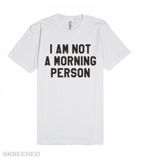 I am not a morning person | Fitted T-shirt | SKREENED