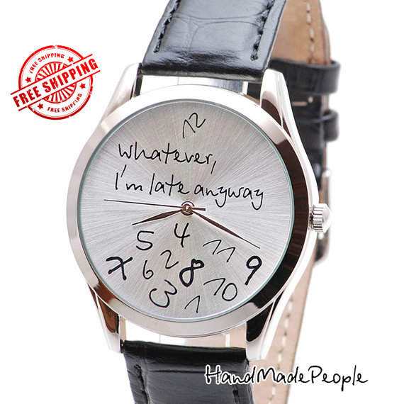 NEW! Metall Whatever, I'm Late Anyway Watch, Creative Gift