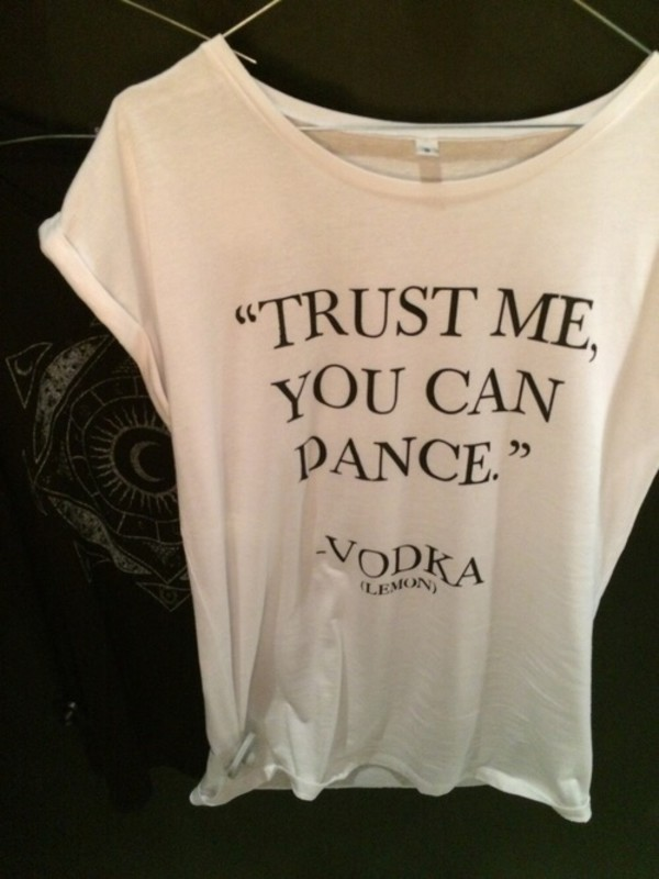 drinking funny t shirt t shirt vodka trust style dance weheartit clothes printed t