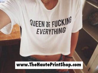 shirt queenofeverything quote on it crop tops tank top queen of fucking everything queen