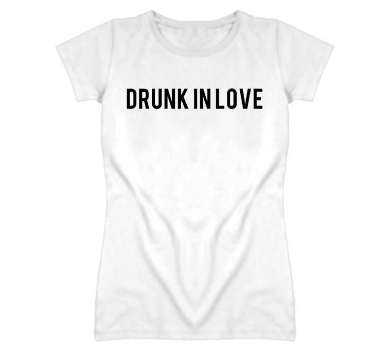 Drunk in love cute graphic t shirt