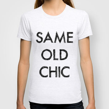 Same old chic T-shirt by Dea... from society6.com on Wanelo