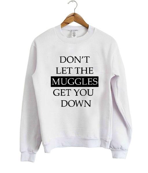 dont let sweatshirt