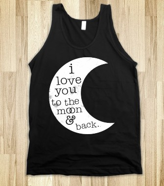 I Love You To The Moon And Back (Tank) - Ladies & Gentlewoman - Skreened T-shirts, Organic Shirts, Hoodies, Kids Tees, Baby One-Pieces and Tote Bags Custom T-Shirts, Organic Shirts, Hoodies, Novelty Gifts, Kids Apparel, Baby One-Pieces | Skreened - Ethical Custom Apparel