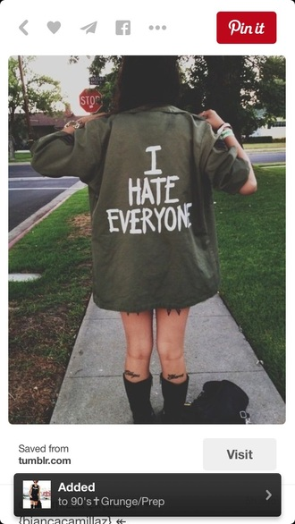 jacket grunge army green jacket soft grunge quote on it funny i hate everyone