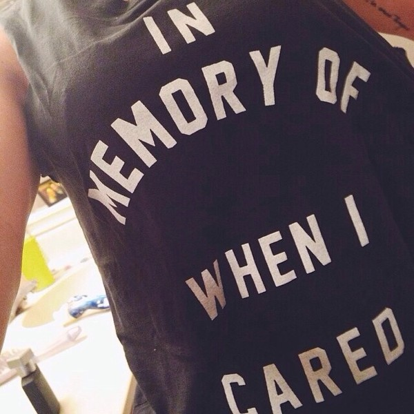 t-shirt memory in memory of when i cared