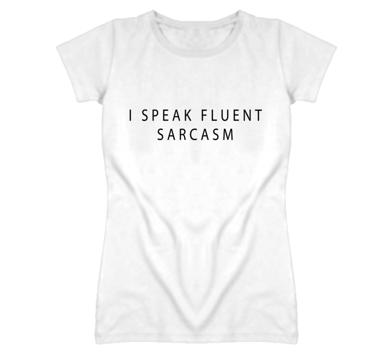 I Speak Fluent Sarcasm Popular Graphic T Shirt