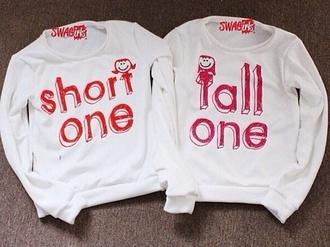sweater bff matching shirts tall one short one shirt t-shirt quote on it couple sweaters boyfriend girlfriend hoodie sweatshirt bff shirts