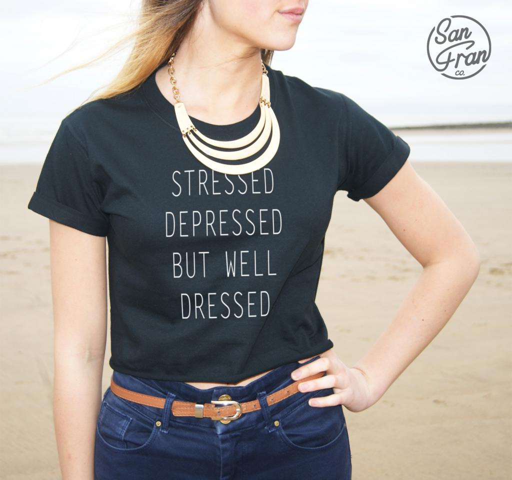 *STRESSED DEPRESSED BUT WELL DRESSED Crop Top Fashion Tank TUMBLR Blogger shirt*