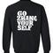 Go zhang your self sweatshirt back
