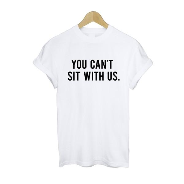 shirt t-shirt youcantsitwithus t-shirt