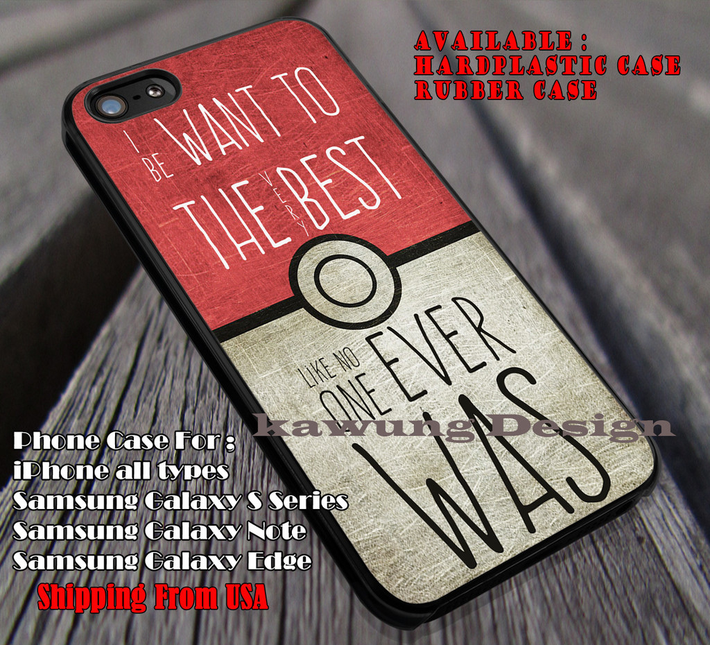 sale retailer 55624 f1f50 I Want To Be The Very Best Like No One Ever Was Pokemon case/cover for  iPhone 4/4s/5/5c/6/6 /6s/6s Samsung Galaxy S4/S5/S6/Edge/Edge NOTE 3/4/5 ...
