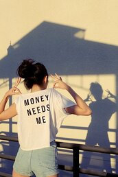 t-shirt,top,white,money needs me,funny,quote on it,shirt,graphic tee,white t-shirt,white tee,white crop tops,shorts,tees,money needs me tee,money needs me t-shirt,money,style,black,money need me,loose shirt,loose t-shirt,oversized,needs,me,boxy,amazing
