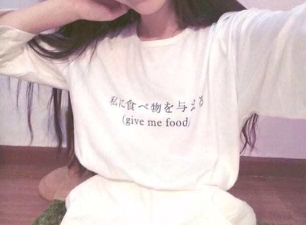 890b6ae80 shirt japanese give me food sweater sweatshirt quote on it tumblr white t- shirt