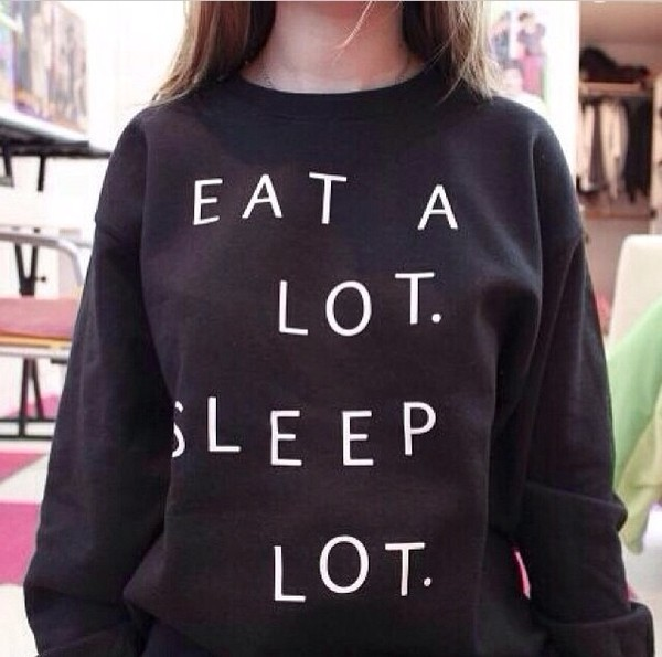 sweater eat a lot sleep a lot crewneck