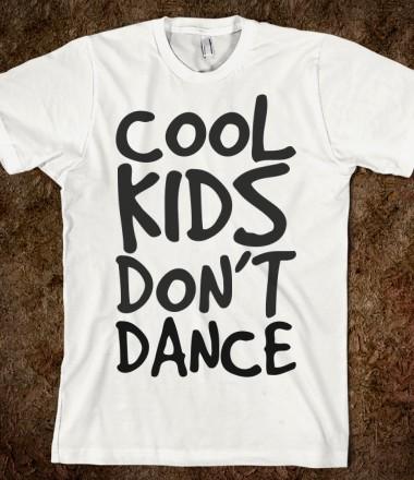 Cool kids don 39 t dance shop skreened t shirts organic for Organic custom t shirts