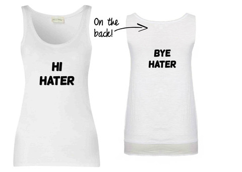 Hi Hater Bye Hater Front & Back Print T Shirt | Cheap Funny T Shirts ~  Pop Culture T Shirts ~ Baby Onesies ~ Xray Skeleton Baby Tops ~ Funny Maternity Tops