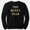 The money team sweatshirt back