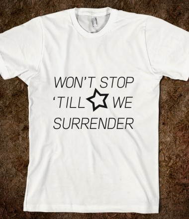 Won't Stop 'Till We Surrender  - One Direction Apparel - Skreened T-shirts, Organic Shirts, Hoodies, Kids Tees, Baby One-Pieces and Tote Bags Custom T-Shirts, Organic Shirts, Hoodies, Novelty Gifts, Kids Apparel, Baby One-Pieces | Skreened - Ethical Custom Apparel