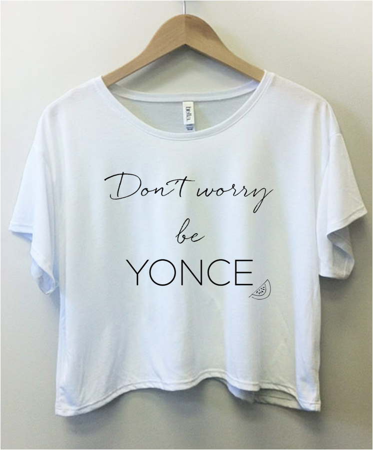 Dont worry be YONCE Sweatshirt