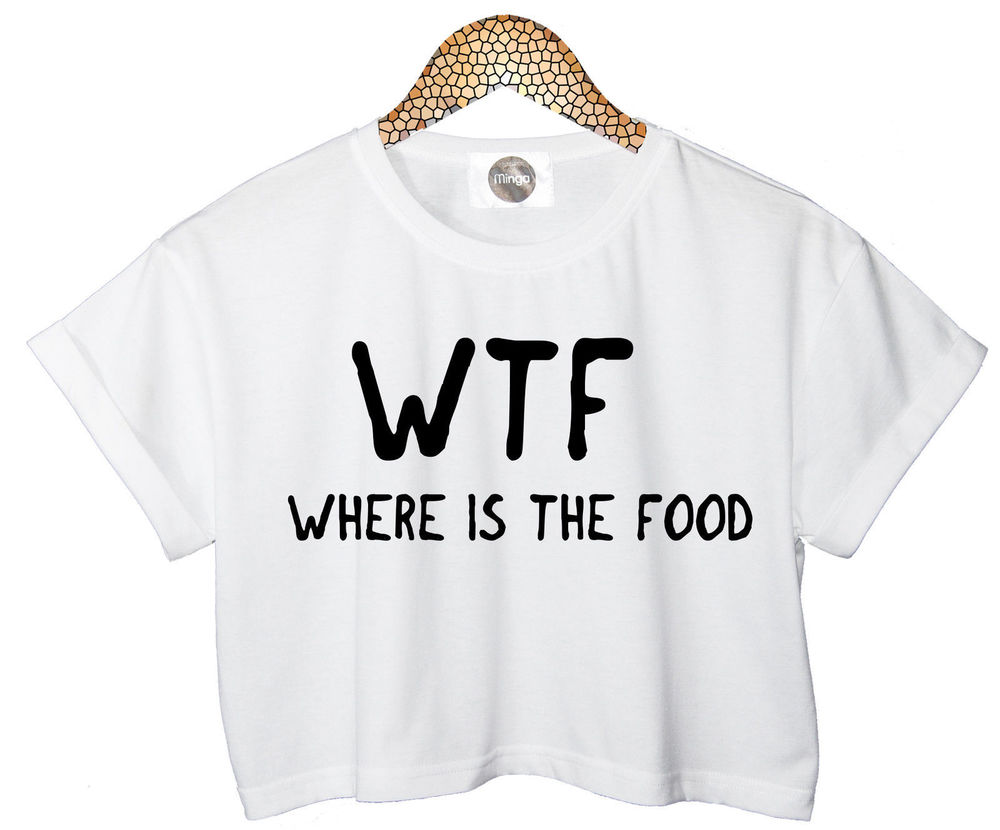 Wtf where is the food top t shirt crop cara delevingne tumblr fashion miley swag