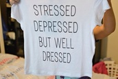 t-shirt,stressed,but well dressed,cute,b&w,white,black,girly,shirt,stresser,depressief,but dressed