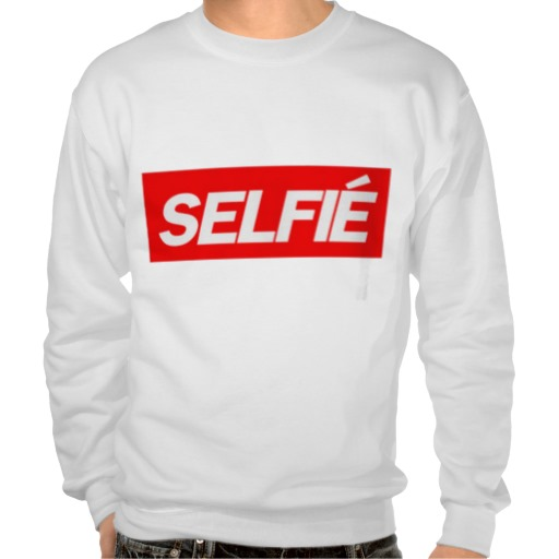 selfie pullover sweatshirts from Zazzle.com