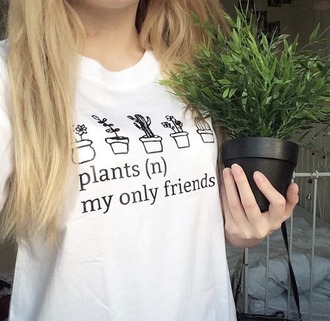 t-shirt plants grunge t-shirt tshirt. black and white white instagram tumblr girl friends plants tumblr white tshirt flowers and plants girl shirts white t-shirt t shirt print wonder woman quote on it fashion shirt weheartit