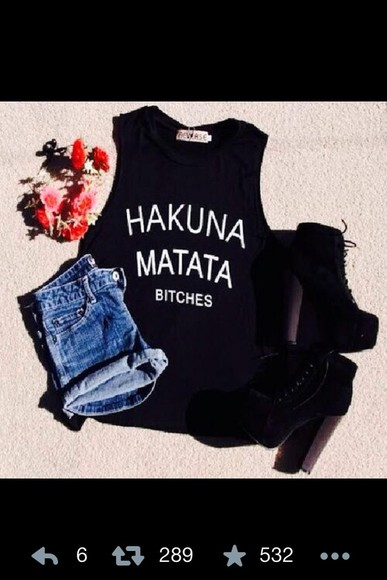 hakuna matata bitch blouse black tank top shirt muscel shirt shorts shoes black