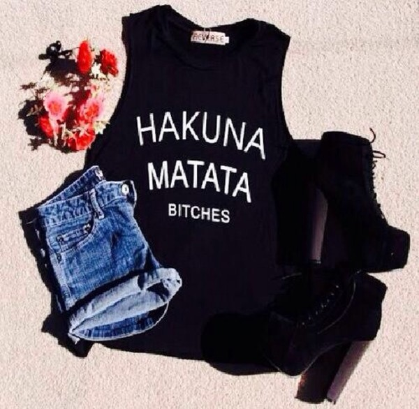 blouse shorts t-shirt shoes shirt hakuna matata bitch black shirt tank top hakuna matata hakuna matata bitch top fashion style cute