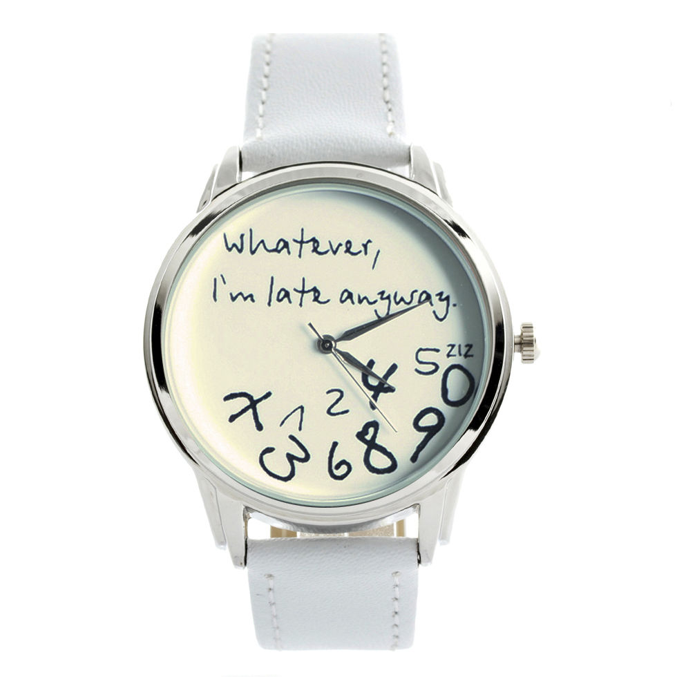 White 'Whatever, I'm late anyway' watch | eBay