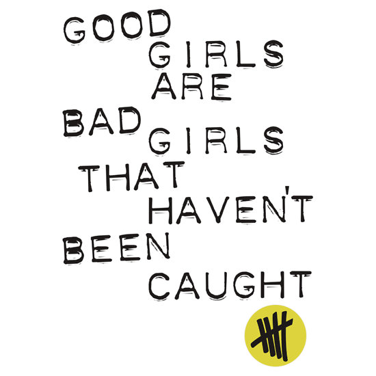 Good Girls Are Bad Who Havent Been Caught BLACK