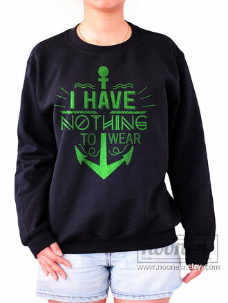 sweater sweatshirt i have nothing to wear black sweater