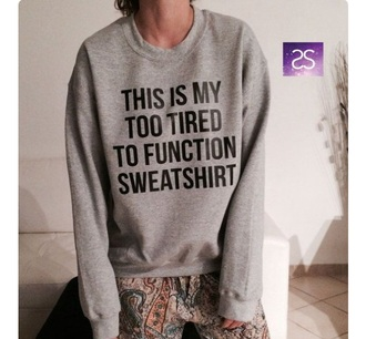 sweater too tired to function grey sweater