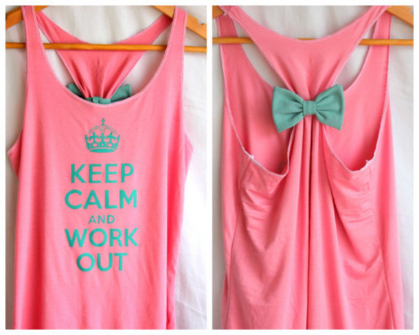 shirt keep calm workout excercise pink green bow sleeveless t-shirt light blue bows tank top ribbon mint work hard different color fitness workout blouse skirt gym clothes cute i love this! where can i get it? workout summer outfits pink top    tank top workout shirt blue bow girly top