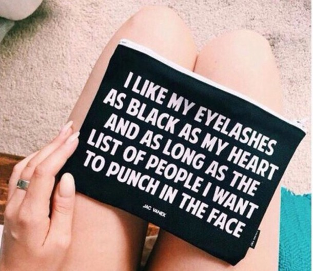 bag quote on it black sass eyelashes white writing makeup bag quote on it grunge hipster i hate everyone mascara eyelashes make-up home accessory makeup bag