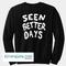 Seen better days sweatshirt back – kirana jaya