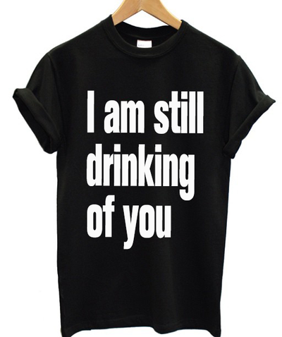 I am still drinking of you Tee · Tee Clique · Online Store Powered by Storenvy