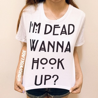 shirt crop tops anericanhorrorstory hiimtateimdeadwannahookup american horror story graphic tee t-shirt tumblr quote on it fashion summer