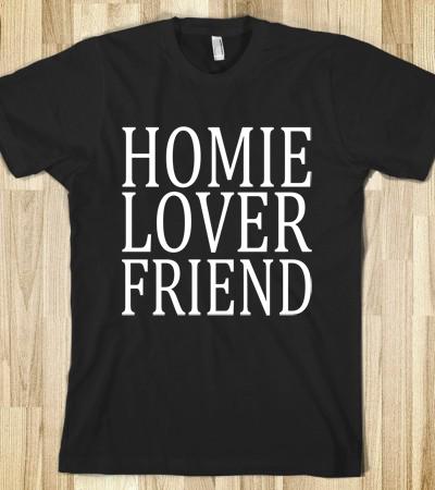 Homie Lover Friend Tee