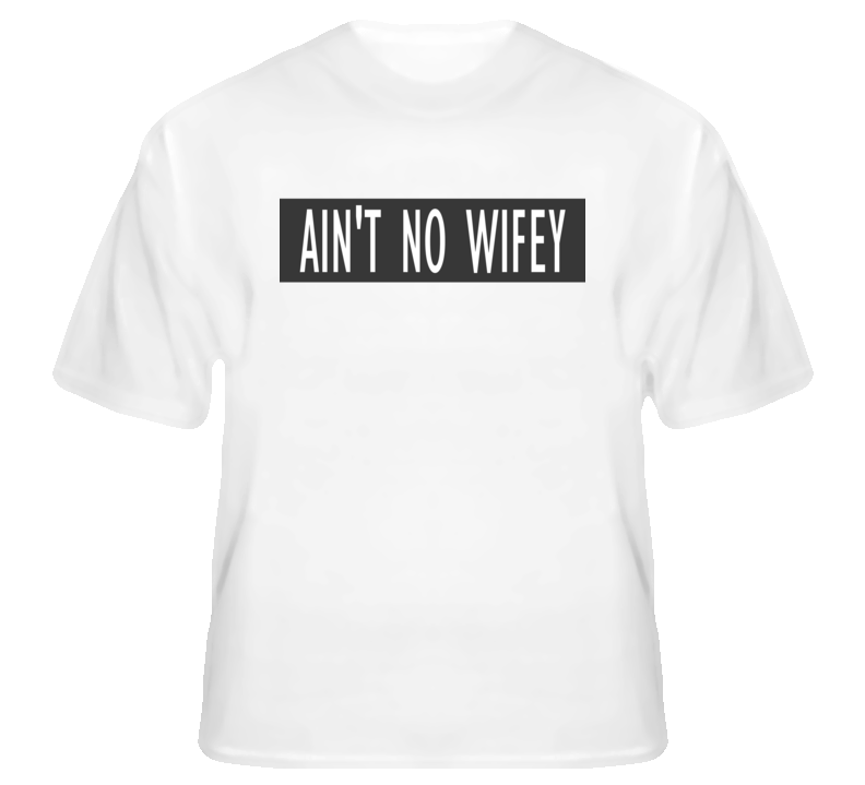 Ain't No Wifey Faded Look White T Shirt