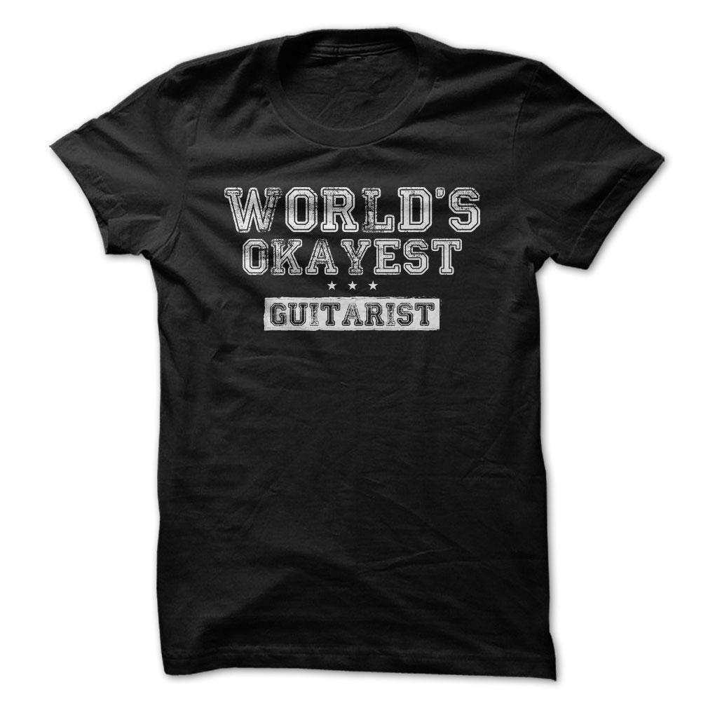 Worlds Okayest Guitarist T-Shirt & Hoodie
